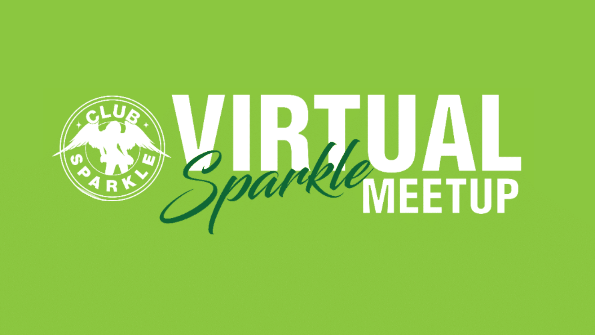 Virtual Sparkle MeetUp (Open)